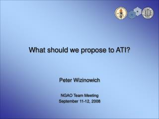 What should we propose to ATI?