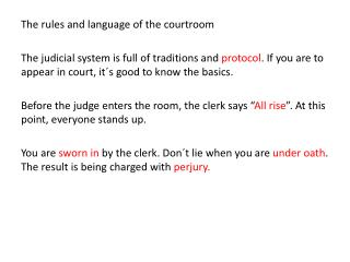 The  rules and  language  of  the courtroom