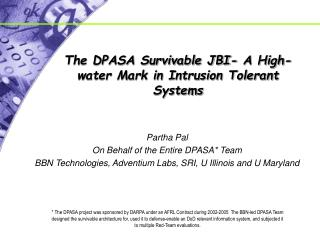 The DPASA Survivable JBI- A High-water Mark in Intrusion Tolerant Systems
