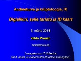 Andmeturve ja krüptoloogia, IX Digiallkiri, selle  taristu  ja ID kaart