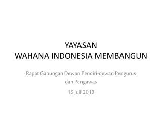 YAYASAN  WAHANA INDONESIA MEMBANGUN