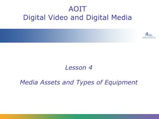 Lesson 4 Media Assets and Types of Equipment
