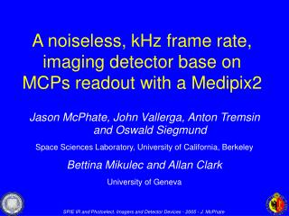 A noiseless, kHz frame rate, imaging detector base on MCPs readout with a Medipix2