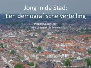 Jong in de Stad: Een demografische vertelling