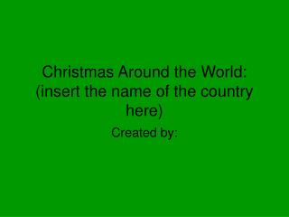 Christmas Around the World: insert the name of the country here