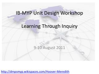 IB-MYP Unit Design Workshop Learning Through Inquiry