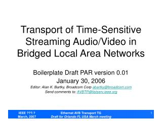 Transport of Time-Sensitive Streaming Audio/Video in Bridged Local Area Networks