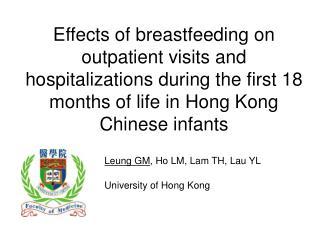 Leung GM , Ho LM, Lam TH, Lau YL University of Hong Kong