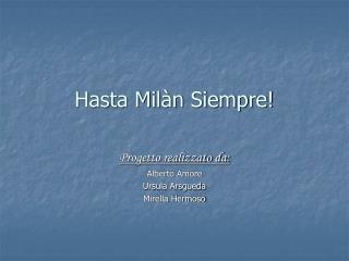 Hasta Milàn Siempre!