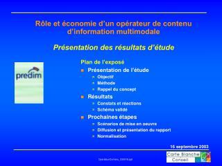 Plan de l'exposé  Présentation de l'étude Objectif Méthode Rappel du concept Résultats