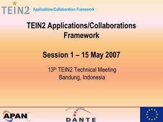 TEIN2 Applications/Collaborations Framework Session 1 – 15 May 2007