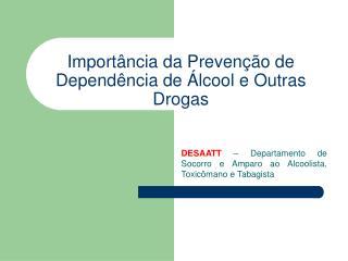 Import�ncia da Preven��o de Depend�ncia de �lcool e Outras Drogas