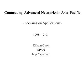 Connecting  Advanced Networks in Asia-Pacific