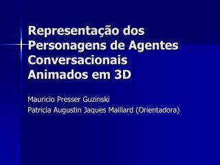 Representação dos Personagens de Agentes Conversacionais Animados em 3D