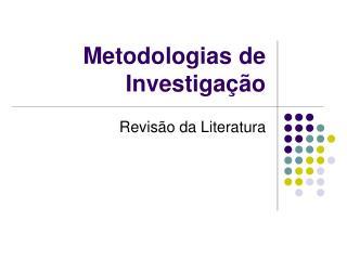 Metodologias de Investiga��o