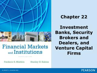 Chapter 22 Investment  Banks, Security Brokers and Dealers, and Venture Capital Firms