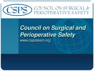 Council on Surgical and Perioperative Safety cspsteam