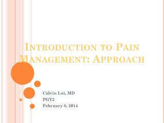Introduction to Pain          Management: Approach