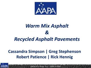 Warm Mix Asphalt & Recycled Asphalt Pavements