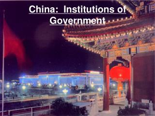 China:  Institutions of Government