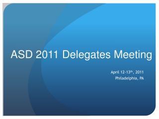 ASD 2011 Delegates Meeting
