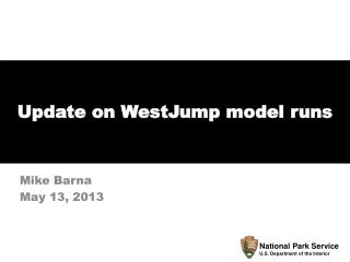 Update on  WestJump  model runs