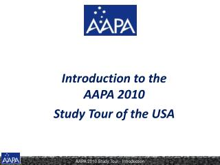 Introduction to the AAPA 2010 Study Tour of the USA