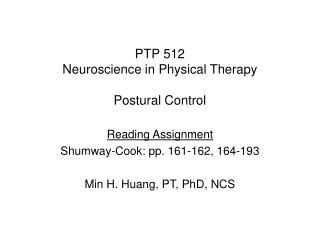 PTP 512 Neuroscience in Physical Therapy Postural Control