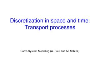 Discretization in space and time. Transport processes