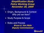 Simplification Study Policy Working Group November 20, 2009