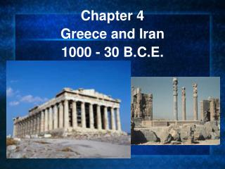 Chapter 4  Greece and Iran  1000 - 30 B.C.E.