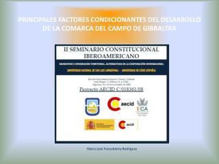 PRINCIPALES FACTORES CONDICIONANTES DEL DESARROLLO  DE LA COMARCA DEL CAMPO DE GIBRALTAR