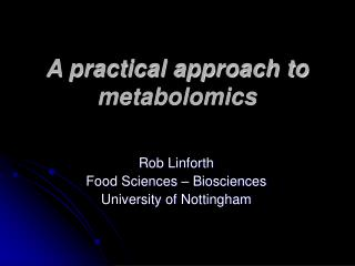A practical approach to metabolomics