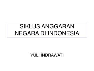 SIKLUS ANGGARAN NEGARA DI INDONESIA