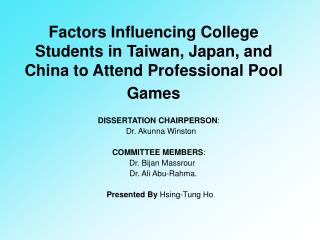 Factors Influencing College Students in Taiwan, Japan, and China to Attend Professional Pool Games