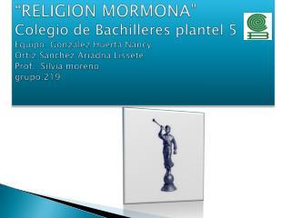 """"""" Religion   mormona""""  ( La Iglesia De Jesucristo De Los Santos De Los  Últimos Días)"""