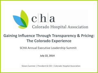 Gaining Influence Through Transparency & Pricing:  The Colorado Experience
