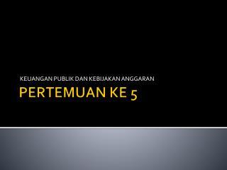 PERTEMUAN KE 5