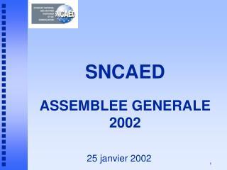 SNCAED ASSEMBLEE GENERALE   2002