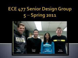 ECE 477 Senior Design Group 5    Spring 2011
