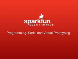 Programming, Serial and Virtual Prototyping