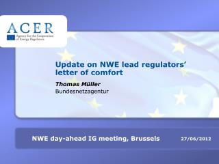 Update on NWE lead regulators' letter of comfort