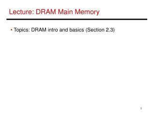 Lecture: DRAM Main Memory