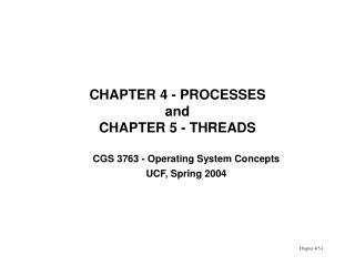 CHAPTER 4 - PROCESSES and CHAPTER 5 - THREADS