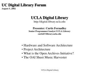 UC Digital Library Forum  August 5, 2002 UCLA Digital Library digital.library.ucla