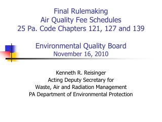 Kenneth R. Reisinger Acting Deputy Secretary for Waste, Air and Radiation Management