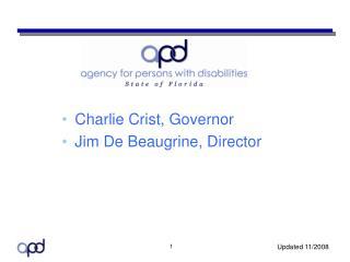 Charlie Crist, Governor Jim De Beaugrine, Director