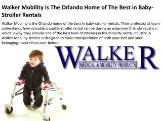 Walker Mobility is The Orlando Home of The Best in Baby-Stro