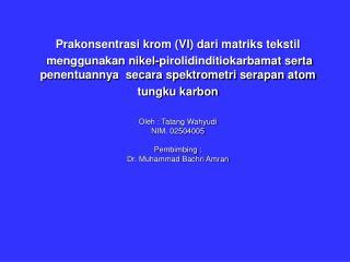 Prakonsentrasi krom (VI) dari matriks tekstil