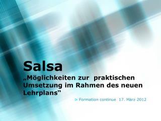 """Salsa """"Möglichkeiten zur  praktischen Umsetzung im Rahmen des neuen Lehrplans"""""""